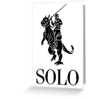 SOLO by Tai's Tees Greeting Card