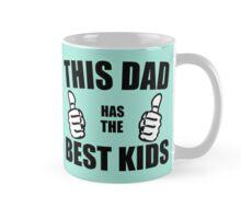 THIS DAD HAS THE BEST KIDS Mug