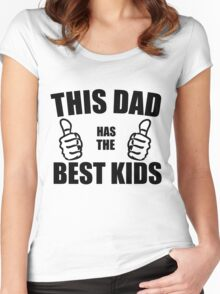 THIS DAD HAS THE BEST KIDS Women's Fitted Scoop T-Shirt