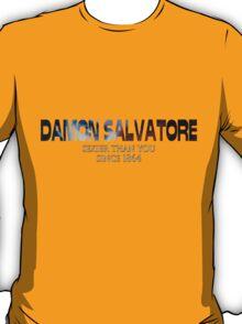 Damon Salvatore Sexier Than You Since 1864 T-Shirt