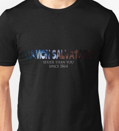 Damon Salvatore Sexier Than You Since 1864 Unisex T-Shirt