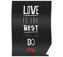 Love is the best quote stylish black and white illustration Poster