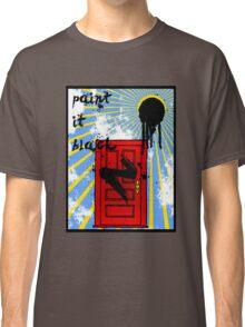 Paint it Black Classic T-Shirt