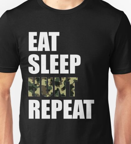 Eat Sleep Hunt Repeat Funny Cute T Shirt For Hunting Hunter Season Camo Camouflage And White Unisex T-Shirt