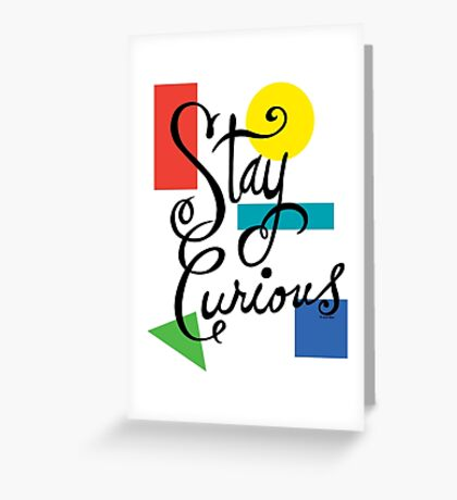 Stay Curious Greeting Card