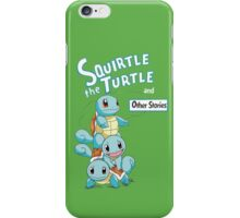 Squirtle the Turtle and other stories iPhone Case/Skin
