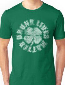 Funny Drunk Lives Matter St Patrick's Day Unisex T-Shirt