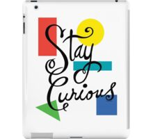 Stay Curious iPad Case/Skin