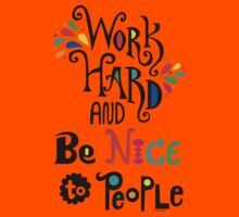 Work Hard & Be Nice To People  Kids Clothes