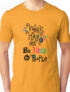 Work Hard & Be Nice To People  T-Shirt