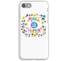 Make it Happen iPhone Case/Skin