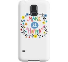 Make it Happen Samsung Galaxy Case/Skin