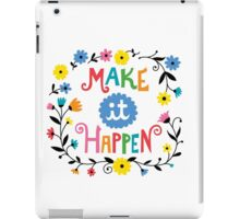 Make it Happen iPad Case/Skin