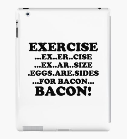 Exercise Eggs Are Sides For Bacon black iPad Case/Skin