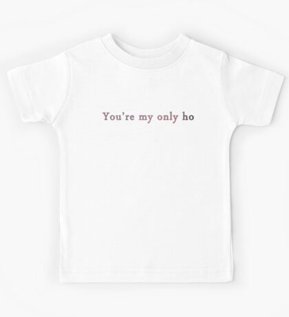 Only ho Kids Tee
