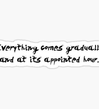 "Everything comes... ""Ovid"" Inspirational Quote Sticker"