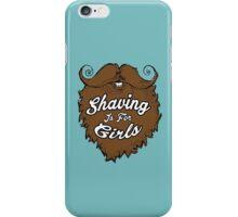 Shaving Is For Girls iPhone Case/Skin