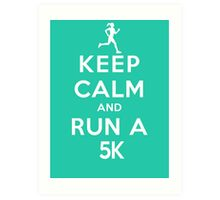 Keep Calm and Run a 5k Female (DS) Art Print