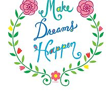 Make Dreams Happen by Andi Bird