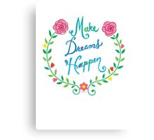 Make Dreams Happen Canvas Print