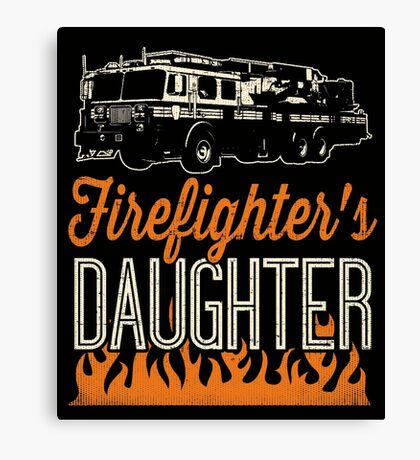 Daughter Of A Firefighter Shirt She Is Proud Of Her Father Canvas Print
