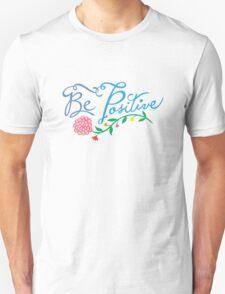 Be Positive T-Shirt