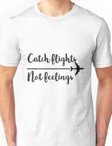 Catch flights Unisex T-Shirt