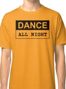Dance All Night Text Sentence Casual Club Summer Beach Party Classic T-Shirt