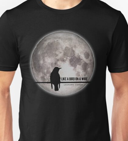 like a bird on wire  Unisex T-Shirt