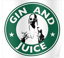'Sipping on Gin and Juice' Poster