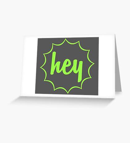 HEY Greeting Card