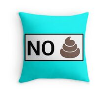 No S**t  Throw Pillow