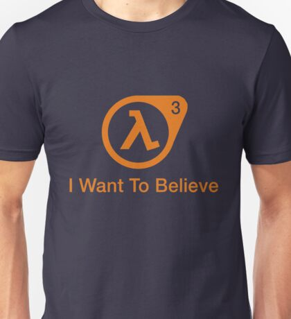 I Want To Believe Merchandise Unisex T-Shirt