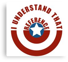 I Understand That Reference Canvas Print