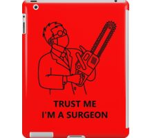 Trust me, I'm a surgeon (black) iPad Case/Skin