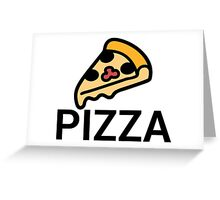 PIZZA!!! Greeting Card