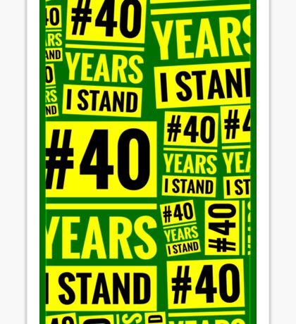 #40YEARSISTAND - 40 YEARS I STAND (Green & Yellow) Sticker