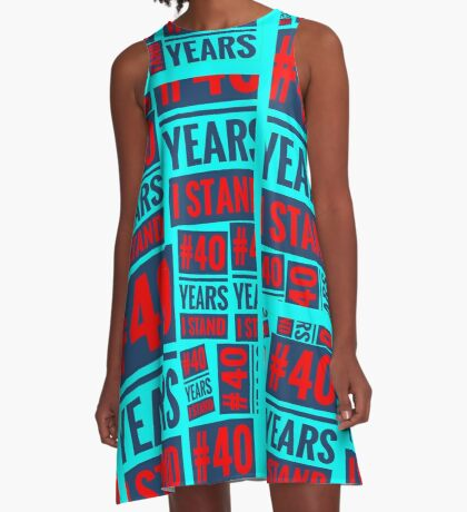 #40YEARSISTAND - 40 YEARS I STAND (Turquoise, Red, Navy) A-Line Dress