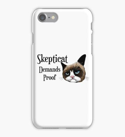 Skepticat Demands Proof iPhone Case/Skin