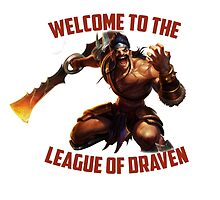 Welcome to the League of Draven! by Andre Keshishyan