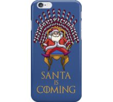 Santa is Coming iPhone Case/Skin