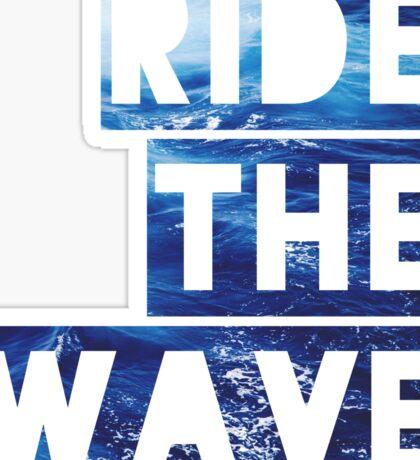 RIDE THE WAVE stickers Sticker