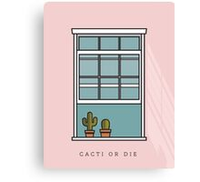 Cacti or Die Canvas Print