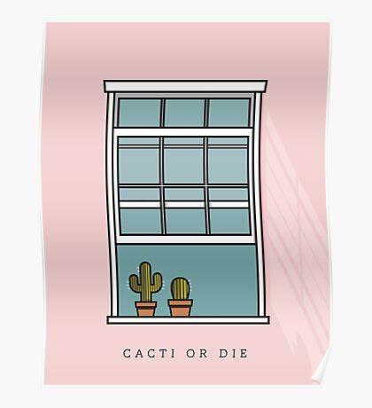 Cacti or Die Poster