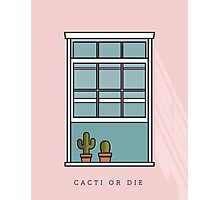 Cacti or Die Photographic Print