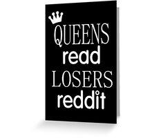 QUEENS READ//LOSERS REDDIT Greeting Card