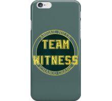 Team Witness. iPhone Case/Skin