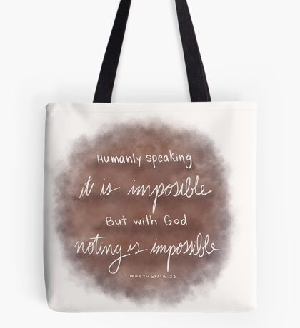 Nothing is Impossible With God Tote Bag