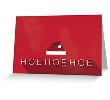 Hoe Hoe Hoe! Greeting Card
