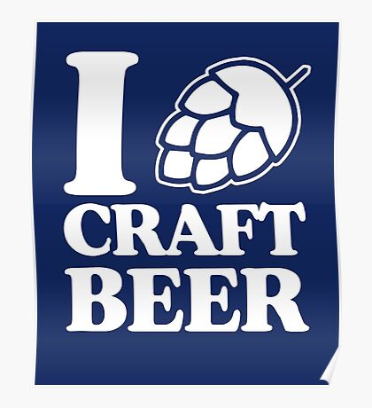 I Love Craft Beer Poster
